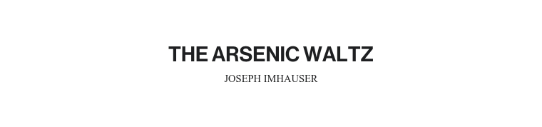 THE ARSENIC WALTZ