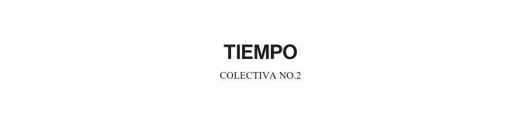 TIEMPO | COLECTIVA NO. 2